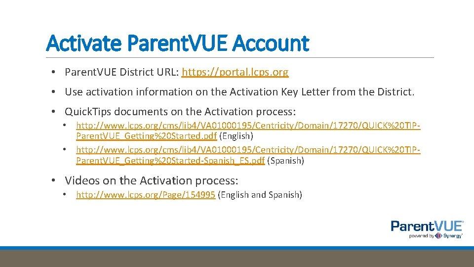 Activate Parent. VUE Account • Parent. VUE District URL: https: //portal. lcps. org •