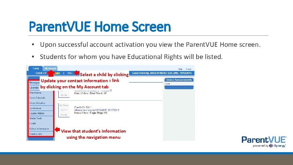 Parent. VUE Home Screen • Upon successful account activation you view the Parent. VUE
