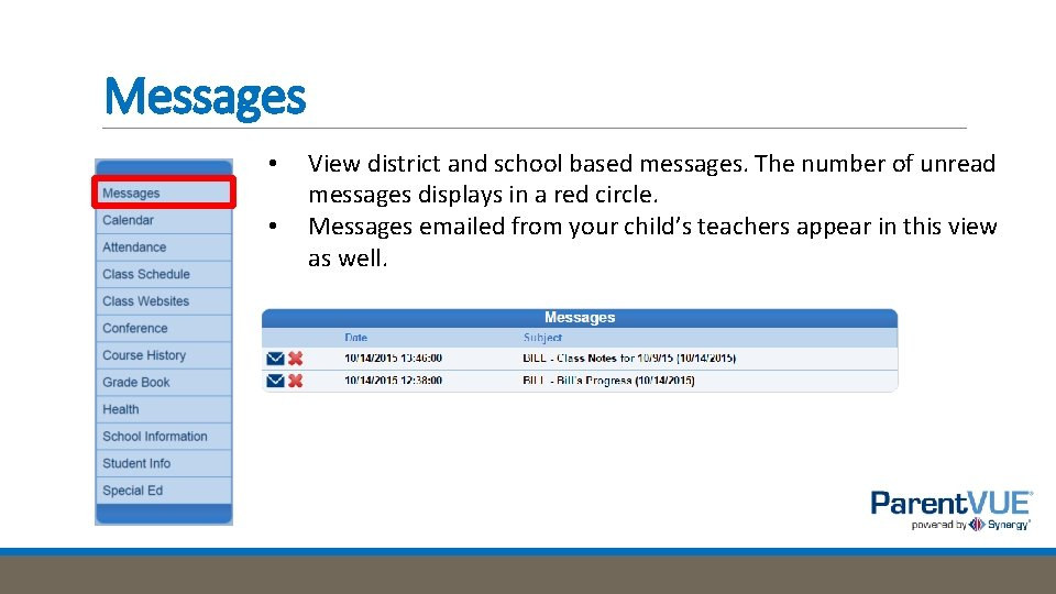 Messages • • View district and school based messages. The number of unread messages