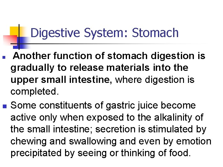 Digestive System: Stomach n n Another function of stomach digestion is gradually to release