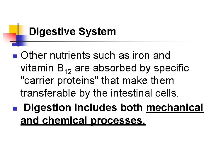 Digestive System Other nutrients such as iron and vitamin B 12 are absorbed by