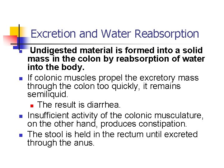 Excretion and Water Reabsorption n n Undigested material is formed into a solid mass
