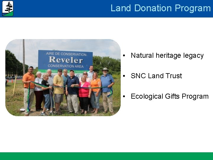 Land Donation Program • Natural heritage legacy • SNC Land Trust • Ecological Gifts