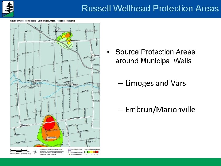 Russell Wellhead Protection Areas • Source Protection Areas around Municipal Wells – Limoges and