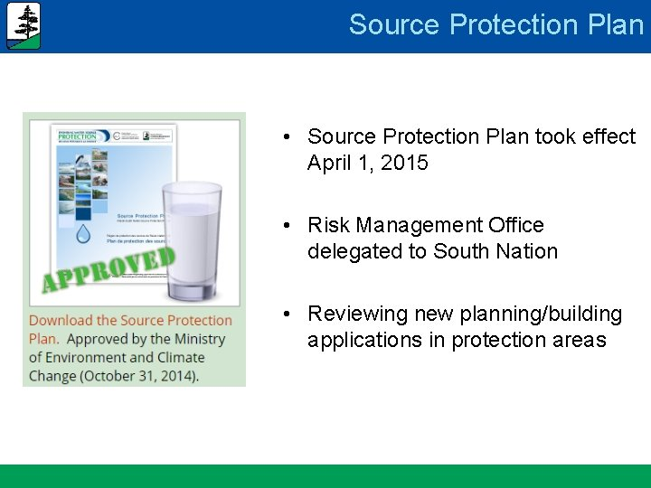Source Protection Plan • Source Protection Plan took effect April 1, 2015 • Risk