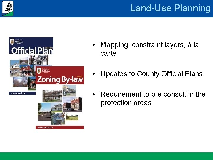 Land-Use Planning • Mapping, constraint layers, à la carte • Updates to County Official