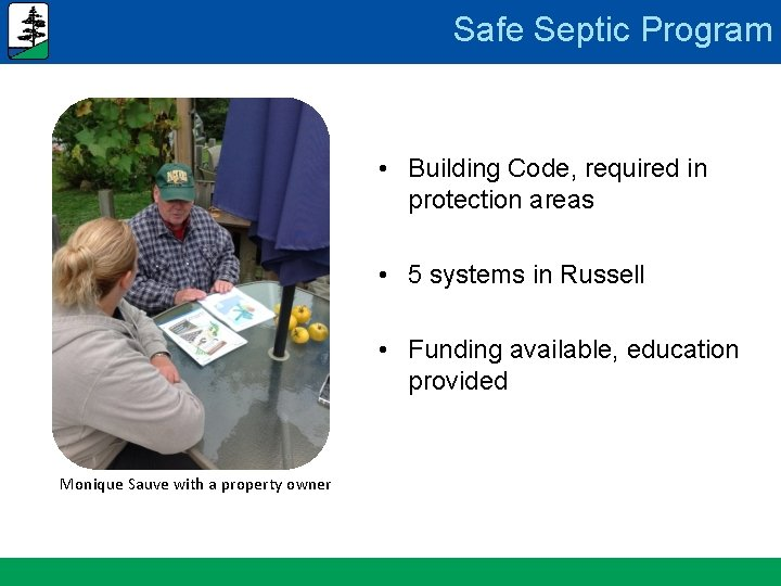 Safe Septic Program • Building Code, required in protection areas • 5 systems in