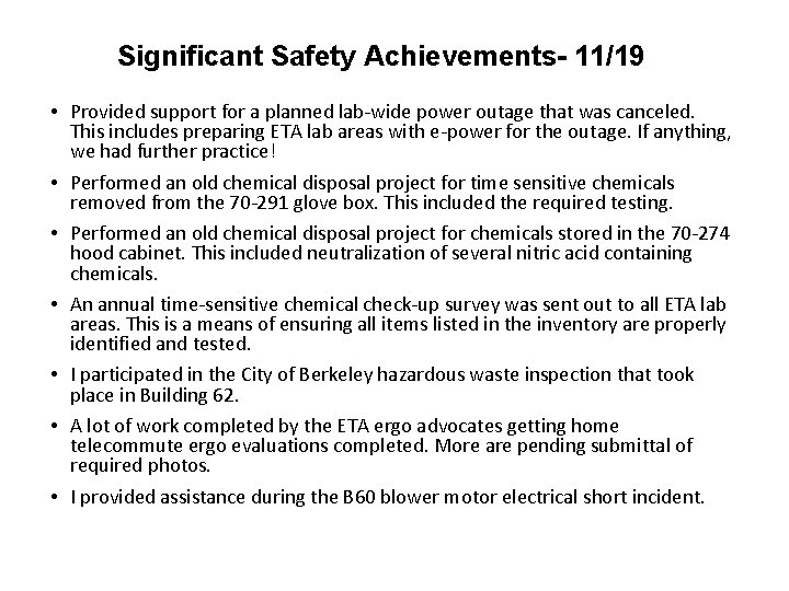 Significant Safety Achievements- 11/19 • Provided support for a planned lab-wide power outage that