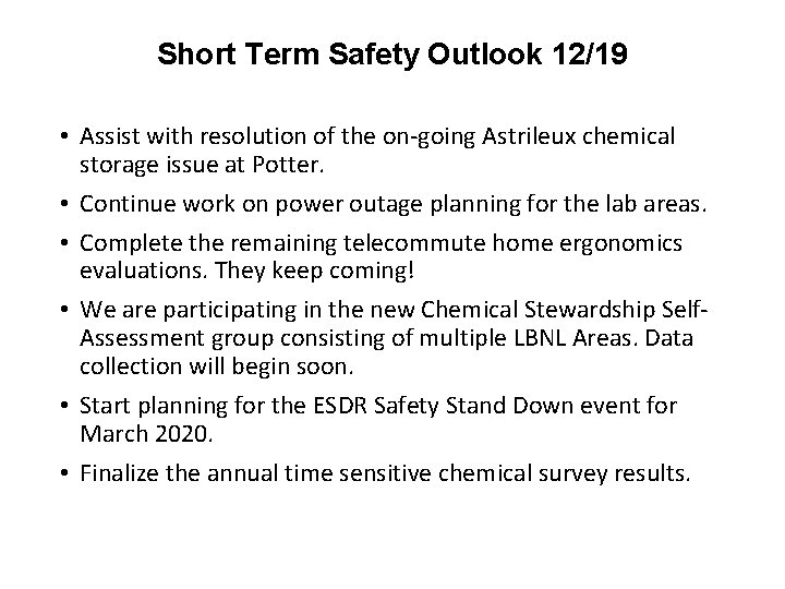 Short Term Safety Outlook 12/19 • Assist with resolution of the on-going Astrileux chemical
