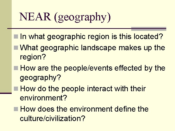 NEAR (geography) n In what geographic region is this located? n What geographic landscape