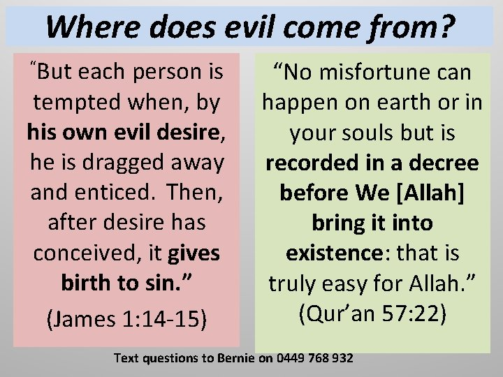 """Where does evil come from? """"But each person is tempted when, by his own"""