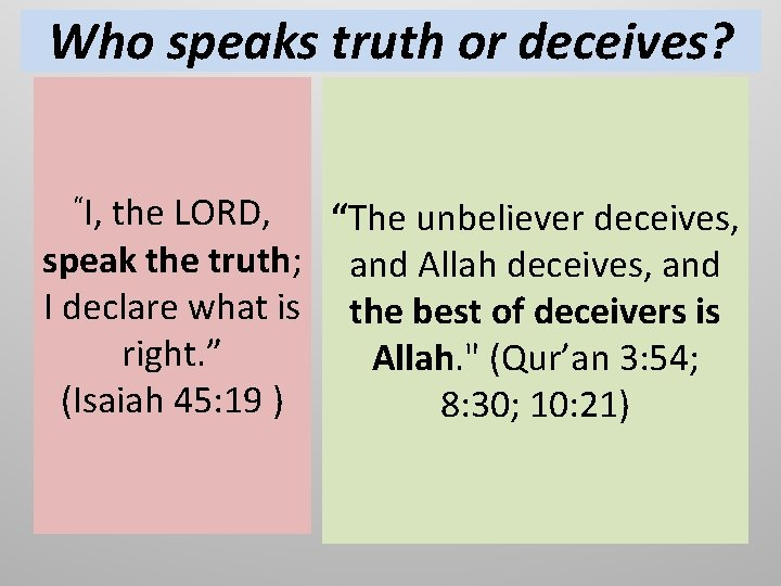 """Who speaks truth or deceives? """"I, the LORD, """"The unbeliever deceives, speak the truth;"""