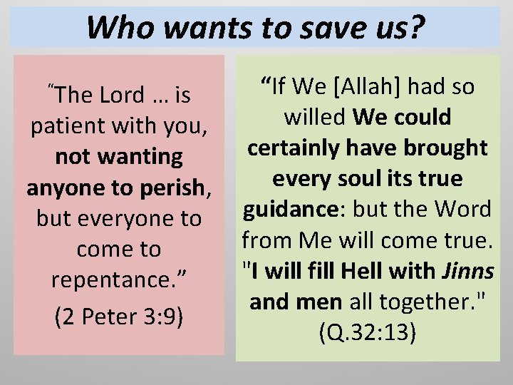 """Who wants to save us? """"If We [Allah] had so willed We could patient"""