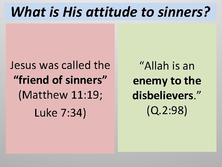 """What is His attitude to sinners? Jesus was called the """"friend of sinners"""" (Matthew"""