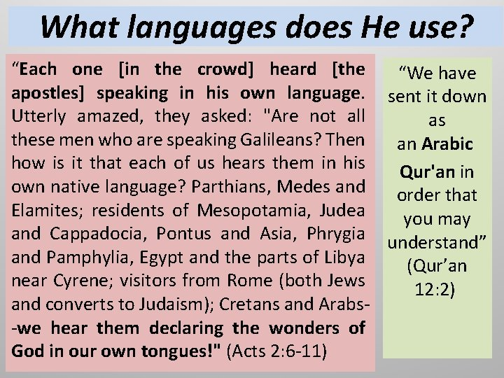 """What languages does He use? """"Each one [in the crowd] heard [the """"We have"""