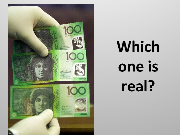 Which one is real?