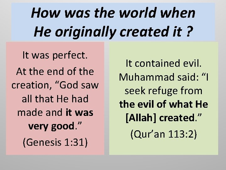How was the world when He originally created it ? It was perfect. At