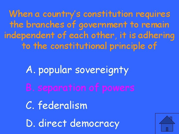 When a country's constitution requires the branches of government to remain independent of each
