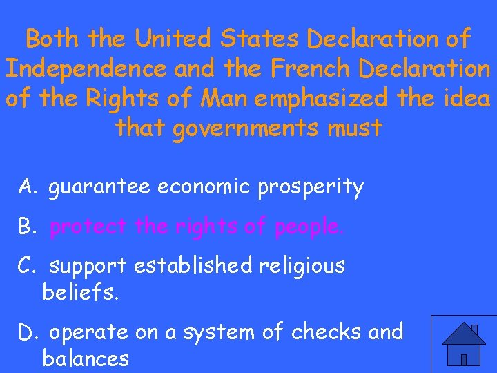 Both the United States Declaration of Independence and the French Declaration of the Rights