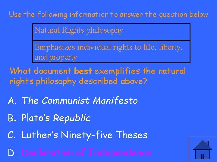 Use the following information to answer the question below Natural Rights philosophy Emphasizes individual