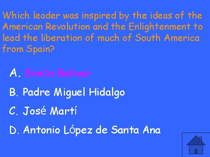 Which leader was inspired by the ideas of the American Revolution and the Enlightenment