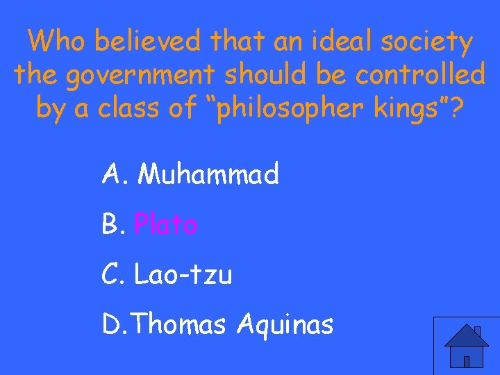 Who believed that an ideal society the government should be controlled by a class