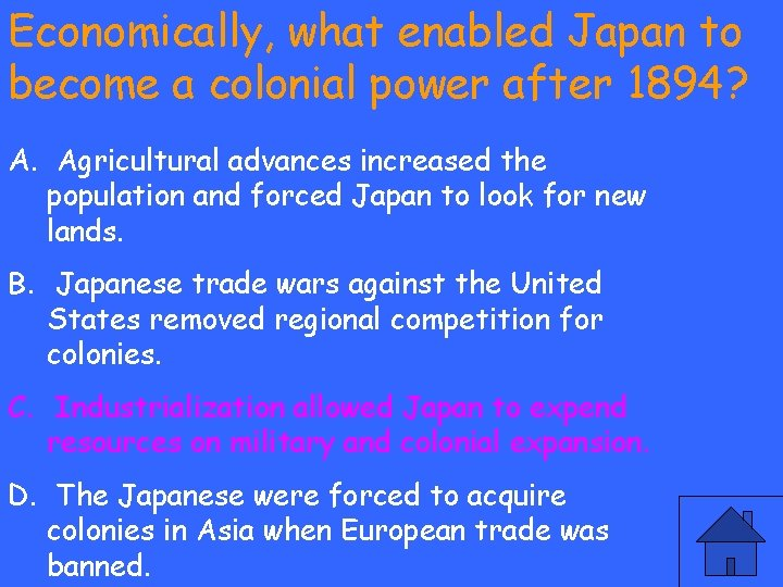 Economically, what enabled Japan to become a colonial power after 1894? A. Agricultural advances