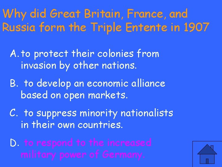 Why did Great Britain, France, and Russia form the Triple Entente in 1907 A.
