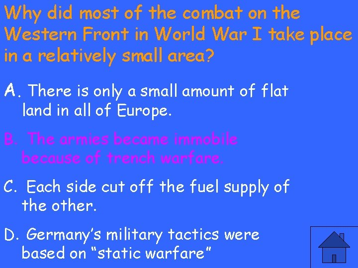 Why did most of the combat on the Western Front in World War I