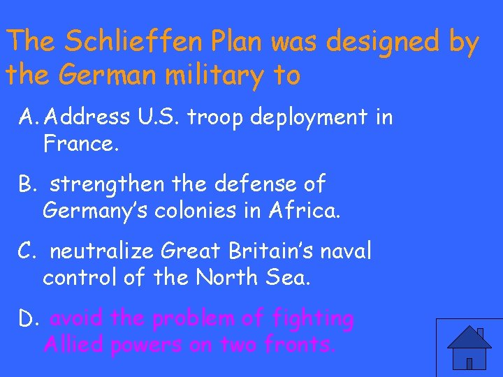 The Schlieffen Plan was designed by the German military to A. Address U. S.