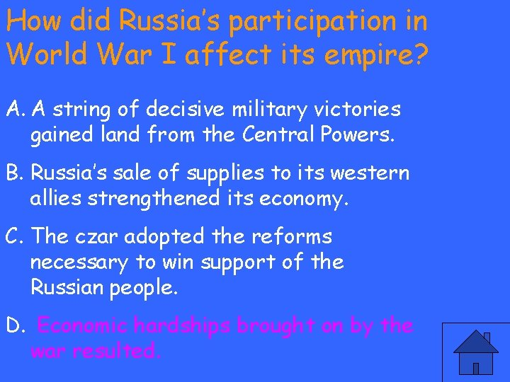 How did Russia's participation in World War I affect its empire? A. A string