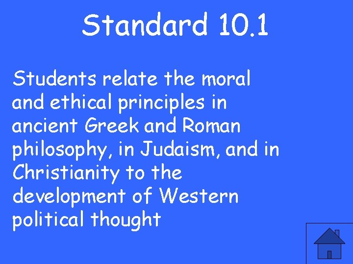 Standard 10. 1 Students relate the moral and ethical principles in ancient Greek and