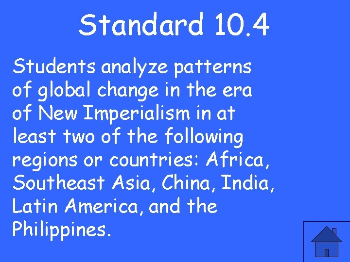 Standard 10. 4 Students analyze patterns of global change in the era of New