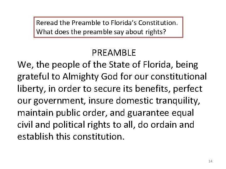 Reread the Preamble to Florida's Constitution. What does the preamble say about rights? PREAMBLE