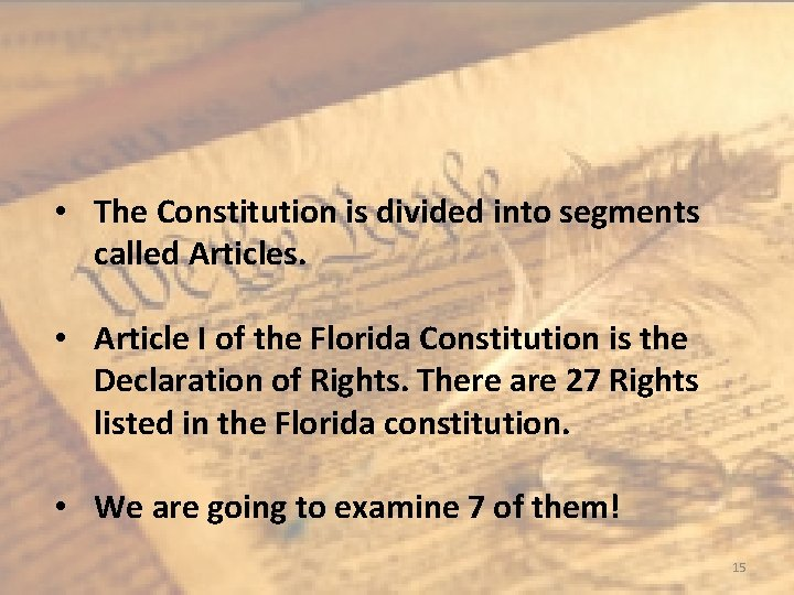 • The Constitution is divided into segments called Articles. • Article I of