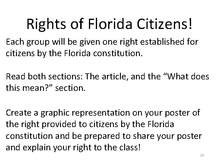 Rights of Florida Citizens! Each group will be given one right established for citizens