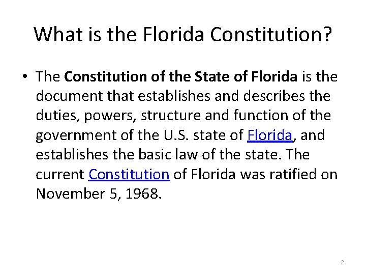 What is the Florida Constitution? • The Constitution of the State of Florida is
