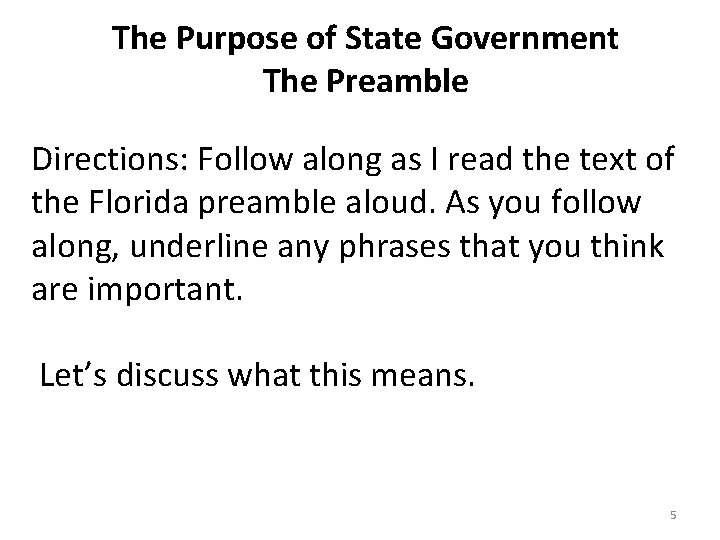 The Purpose of State Government The Preamble Directions: Follow along as I read the