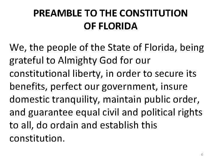 PREAMBLE TO THE CONSTITUTION OF FLORIDA We, the people of the State of Florida,