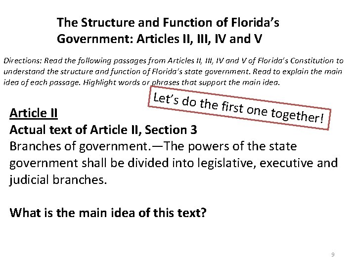 The Structure and Function of Florida's Government: Articles II, IV and V Directions: Read