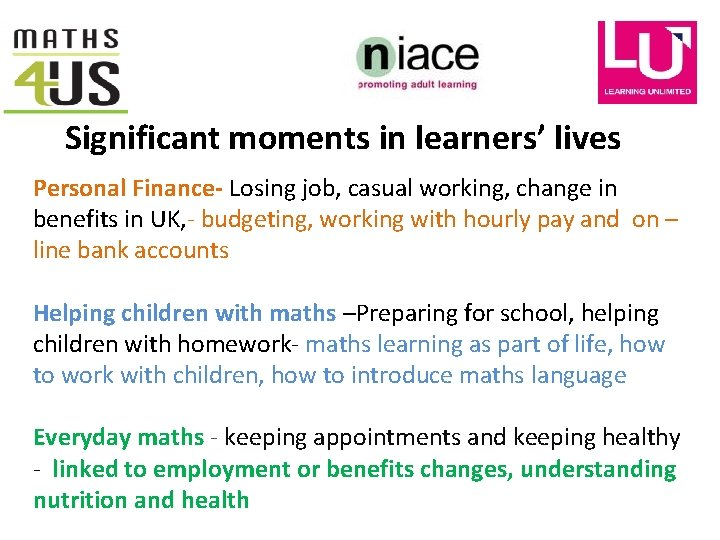 Significant moments in learners' lives Personal Finance- Losing job, casual working, change in benefits