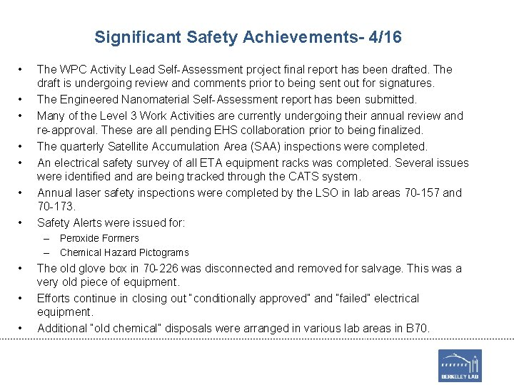 Significant Safety Achievements- 4/16 • • The WPC Activity Lead Self-Assessment project final report