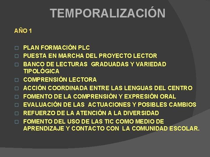 TEMPORALIZACIÓN AÑO 1 � � � � � PLAN FORMACIÓN PLC PUESTA EN MARCHA