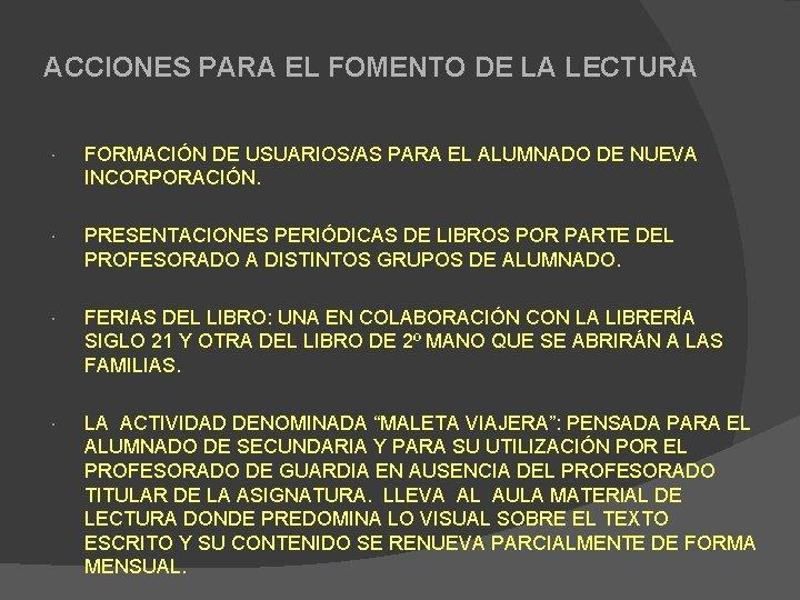 ACCIONES PARA EL FOMENTO DE LA LECTURA FORMACIÓN DE USUARIOS/AS PARA EL ALUMNADO DE
