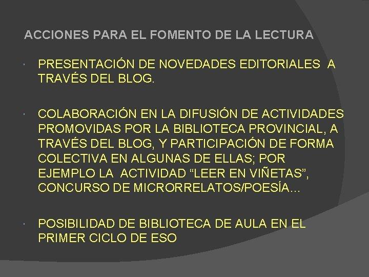 ACCIONES PARA EL FOMENTO DE LA LECTURA PRESENTACIÓN DE NOVEDADES EDITORIALES A TRAVÉS DEL