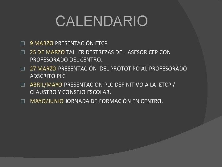 CALENDARIO � � � 9 MARZO PRESENTACIÓN ETCP 25 DE MARZO TALLER DESTREZAS DEL