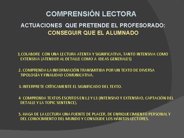 COMPRENSIÓN LECTORA ACTUACIONES QUE PRETENDE EL PROFESORADO: CONSEGUIR QUE EL ALUMNADO 1. COLABORE CON