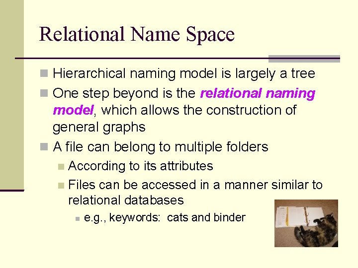 Relational Name Space Hierarchical naming model is largely a tree One step beyond is