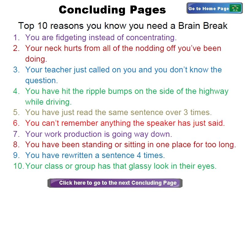 Concluding Pages © 2009 Energizing Brain Breaks All Rights Reserved Click here to go