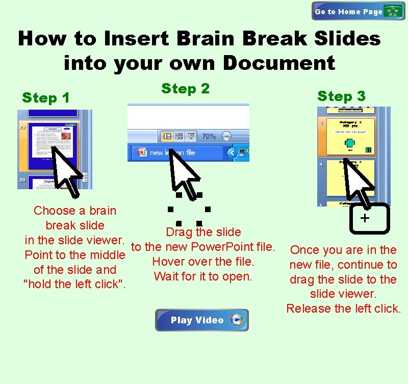Go to Home Page How to Insert Brain Break Slides into your own Document